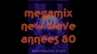 Années 80 - Megamix New Wave & Pop Rock 80