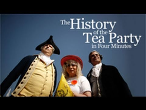 The History of the Tea Party in Four Minutes