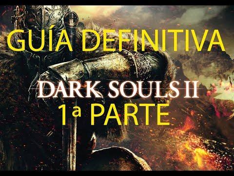 Dark Souls 2.Guía definitiva (1ª parte).