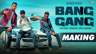 Making : BANG GANG | Jassi Lohka - Rohanpreet - Amrit Randhawa, Preet Hundal - New Punjabi Song 2017