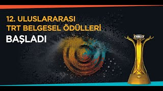12. Uluslararası TRT Belgesel Ödülleri Başladı!