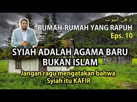 Rumah Yang Rapuh - Eps.10 - Syiah Bukan Islam Alias Kafir Jangan Ragu Katakan Syiah Kafir