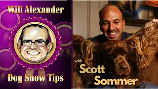 Dog Show Tips  Will Alexander Interview with Scott Sommer
