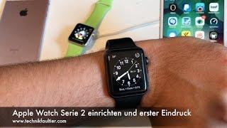 Apple Watch Serie 2 einrichten und erster Eindruck