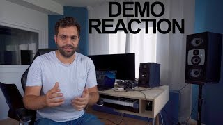 REACTING TO YOUR DEMOS
