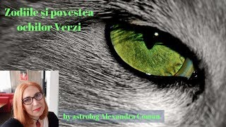 Zodiile si povestea ochilor verzi by Astrolog Alexandra Coman