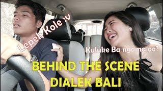 Dialek Daerah Bali, BEHIND THE SCENE || Gabungan Part 1 dan Part2 - Stafaband