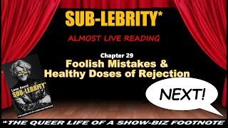 Almost-Live Reading #4 'Foolish Mistakes & Healthy Doses of Rejection' from SUB-LEBRITY