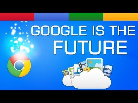 Google Is The Future | Fiber | Chrome OS | Android