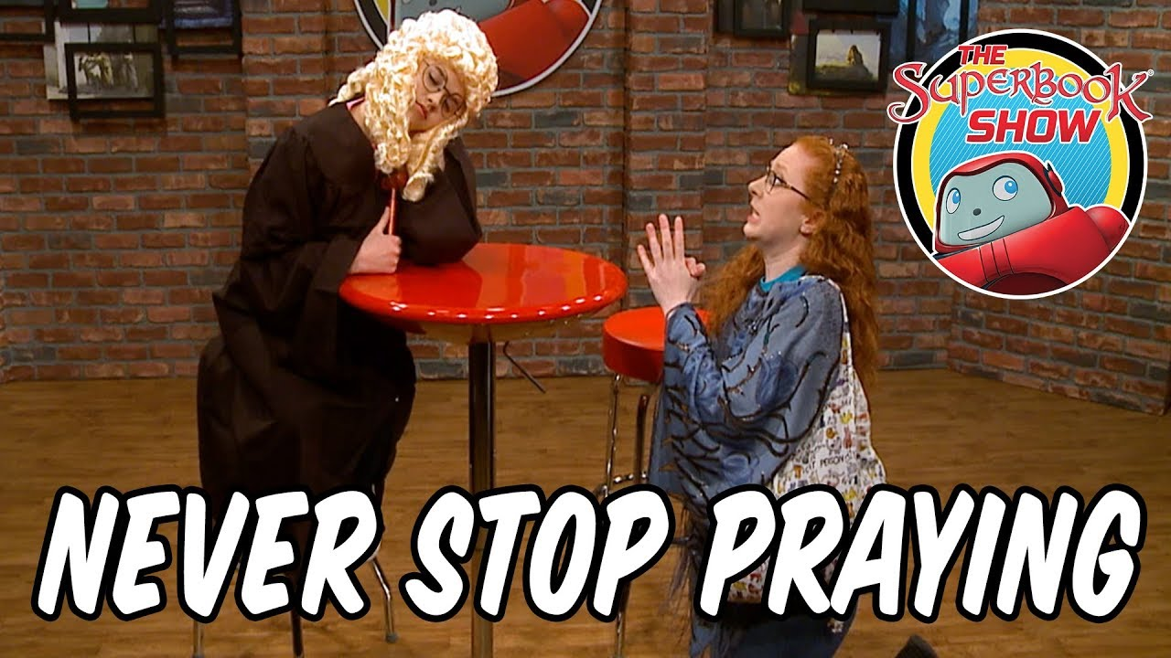 Never Stop Praying - The Superbook Show
