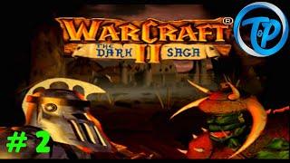T Plays Warcraft II: The Dark Saga | # 2