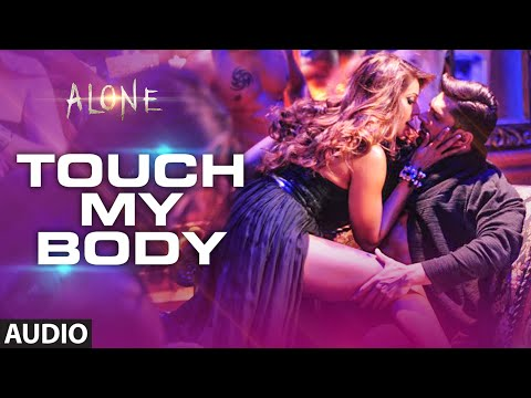 'Touch My Body' FULL AUDIO Song | Alone | Bipasha Basu | Karan Singh Grover