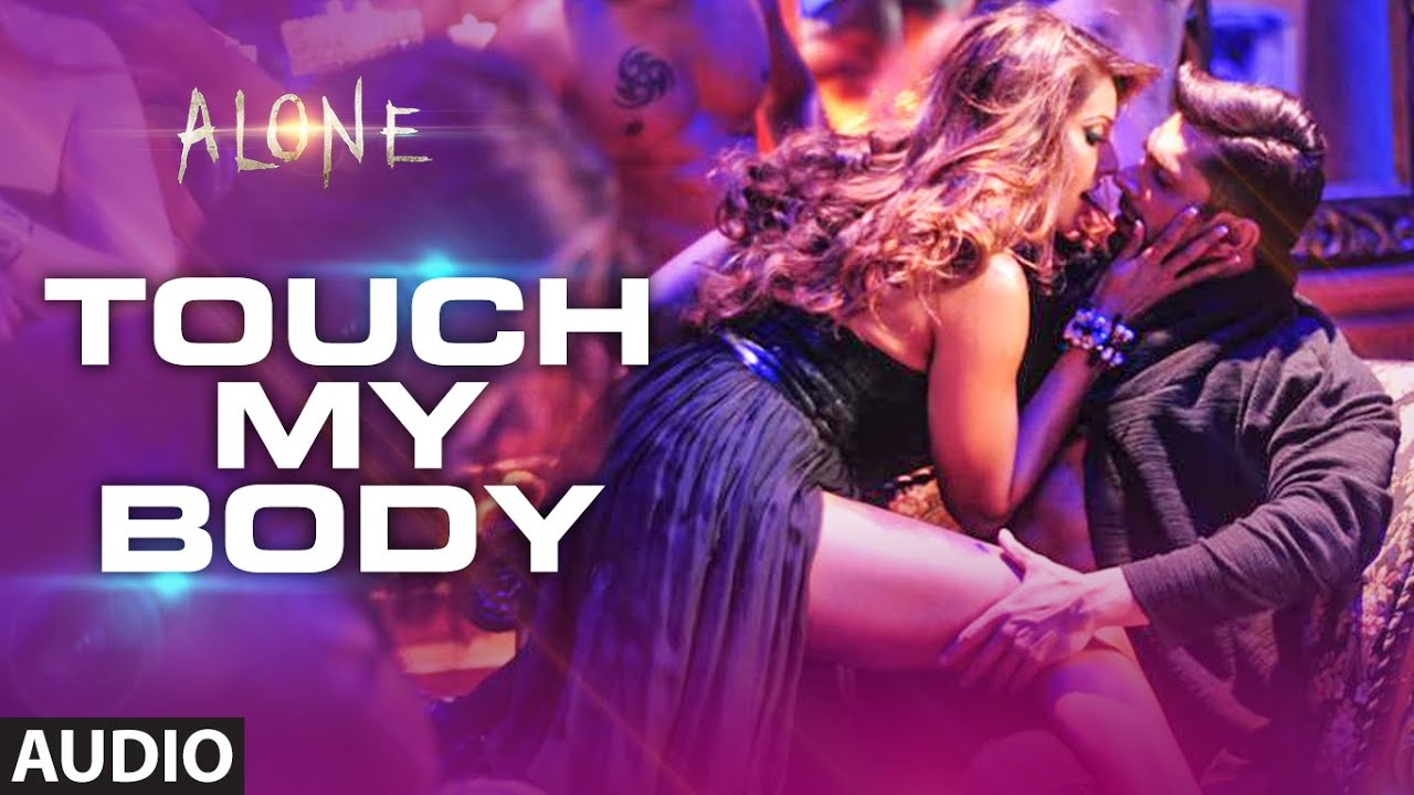 Touch My Body Full Audio Song Alone Bipasha Basu Karan Singh Grover Youtube