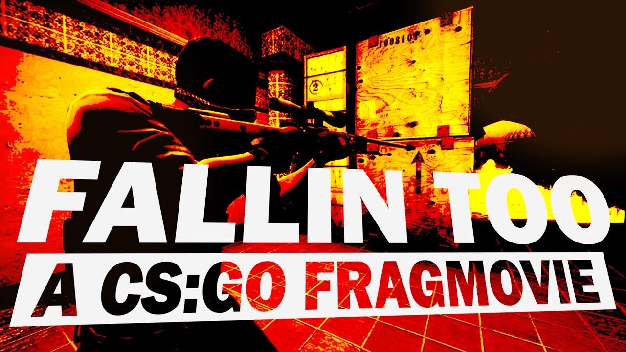 fallin too - A CS:GO FRAGMOVIE