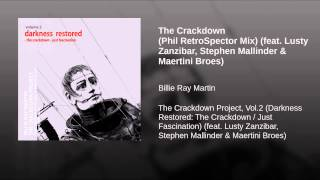 The Crackdown (Phil RetroSpector Mix) (feat. Lusty Zanzibar, Stephen Mallinder & Maertini Broes)