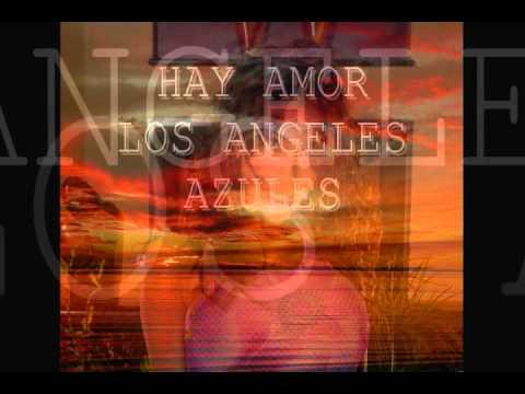 Los Angeles Azules - Hay Amor