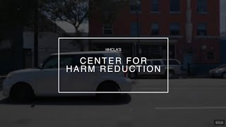 CENTER FOR HARM REDUCTION - Fly Through