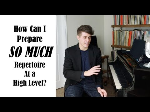 A LARGE Repertoire - How Can You Maintain and Prepare? Josh Wright Piano TV