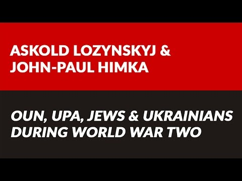 OUN, UPA, Jews & Ukrainians During WW2: Debate w/ Askold Lozynskyj & John-Paul Himka
