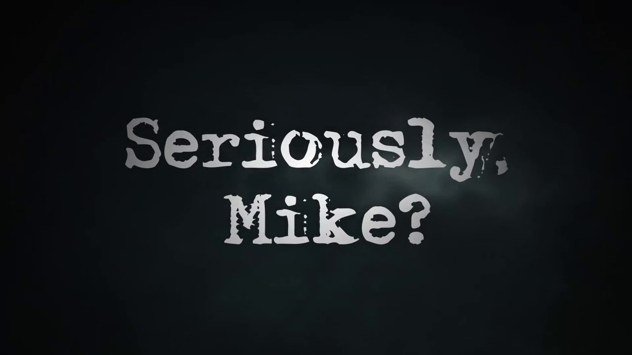 The Sauce presents: 'Seriously, Mike?'