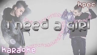 I Need A Girl - Taeyang English Version [karaoke]
