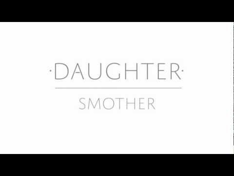 Daughter - Smother (Lyric Video)
