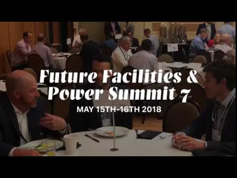 Future Facilities & Power Summit 7 May 15th-16th Boston 2018 Slideshow