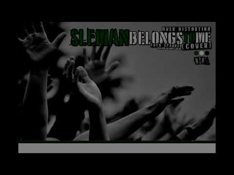 SLEMAN BELONGS TO ME - Over Distortion