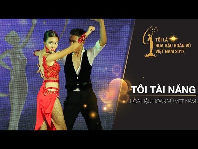 Tôi là Hoa Hậu Hoàn Vũ Việt Nam 2017 - Tập 11 - Tôi Tài năng | Miss Universe Vietnam