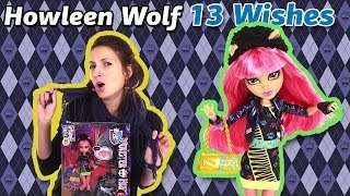 Обзор на Howleen Wolf 13 Wishes (Хоулин Вульф 13 Желаний Школа Монстров) Y7710