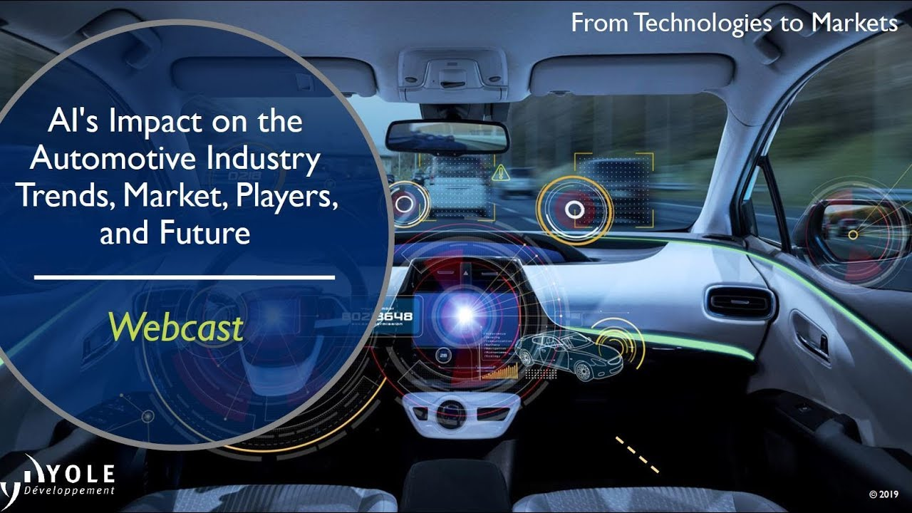 Ai S Impact On The Automotive Industry Trends Market Players And Future Webcast Youtube