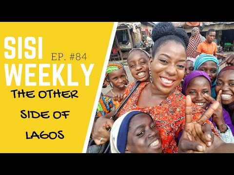 """THE OTHER SIDE OF LAGOS"" : SISI WEEKLY EP #84"