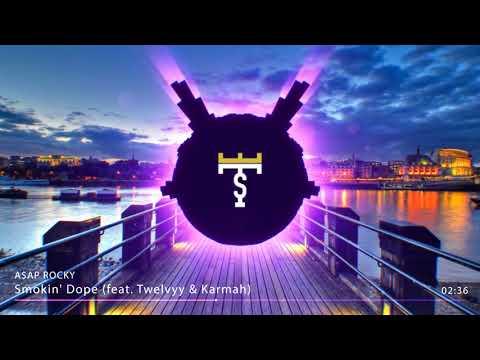 A$AP ROCKY - Smokin' Dope (feat. Twelvyy & Karmah)