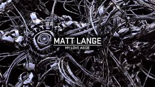 Matt Lange - My Love Aside