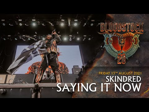 SKINDRED - Saying It Now - Bloodstock 2021