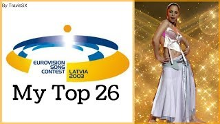 Eurovision Song Contest 2003 - My Top 26 [From POLAND]