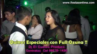 15 AÑOS PERU FULL OZUNA CON DJ EL CUERVO FIESTAS QUINCEAÑERO PERU
