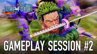 JUMP Force - PS4/XB1/PC - Gameplay Session #2 (Zoro VS Sasuke)