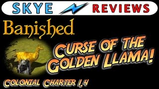 [REVIEW] Banished Colonial Charter 1.4 ►Curse of the Golden Llama◀