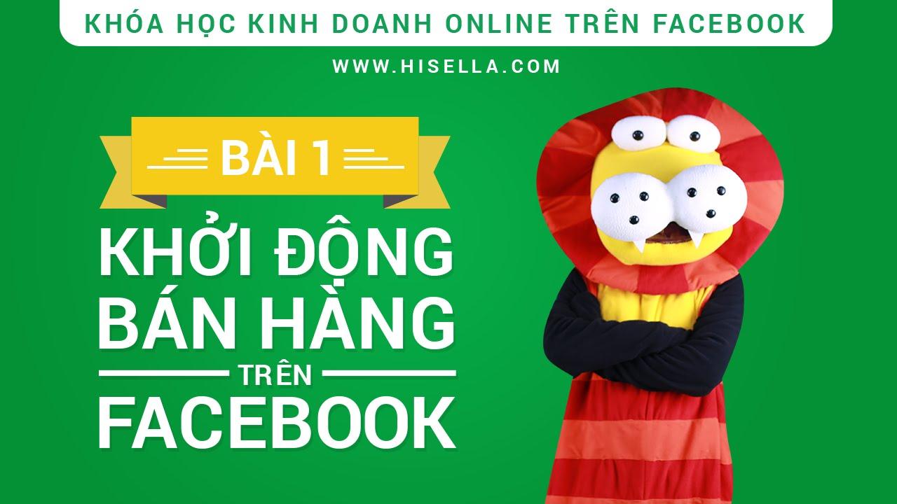 Bài 1 – Khởi động bán hàng trên Facebook (hiSella)