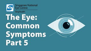Common Eye Symptoms - Part 5
