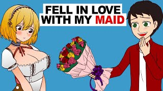 I Fell In Love With My Maid