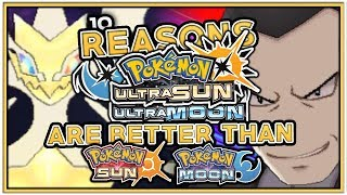 10 Reasons Pokemon Ultra Sun And Ultra Moon Are Better Than Pokemon Sun And Moon