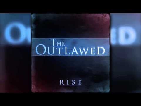 The Outlawed - Rise (Old Mix)