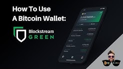 How To Use A Bitcoin Wallet: Blockstream Green