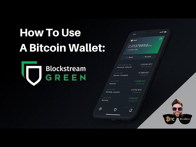 How To Use A Bitcoin Wallet: Blockstream Green