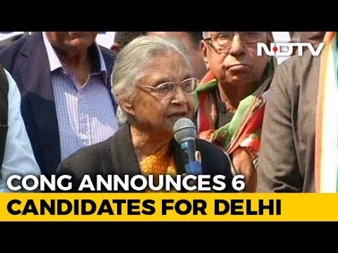 Sheila Dikshit To Contest From Delhi, Congress Names 6 Candidates