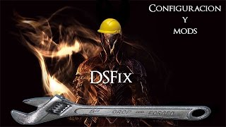 DSFix para Dark Souls: Prepare to Die Edition - Configuración y Mods