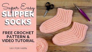 Super Easy Slipper Socks - FREE Crochet Pattern for Beginners | Yay For Yarn