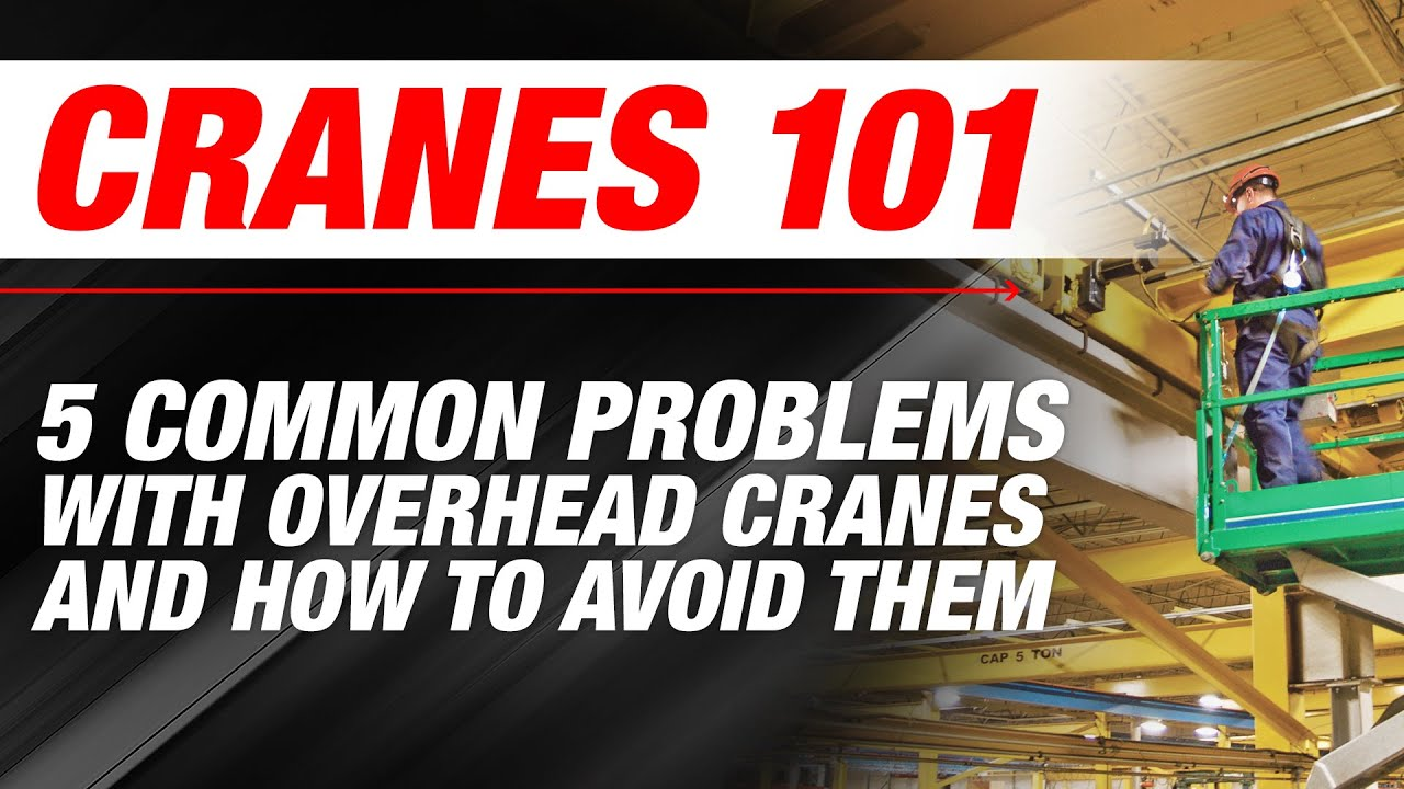 5 Common Problems with Overhead Cranes and How to